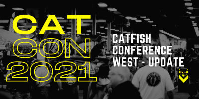 Catfish Conference West - Update 07/14/2021 [object object] Catfish Conference – Home of the great American catfishing experience CatCon Main Page Banners 400x200
