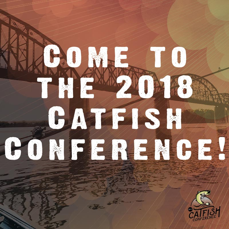 Catfish Conference 2018 Come to the 2018 catfish conference  Catfish Conference 2018 Come to the 2018 catfish conference