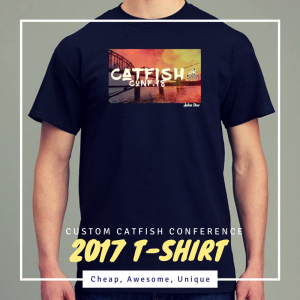 catfish conference custom 2017 t-shirt Catfish Conference Custom 2017 T-Shirt IMG 0045 300x300